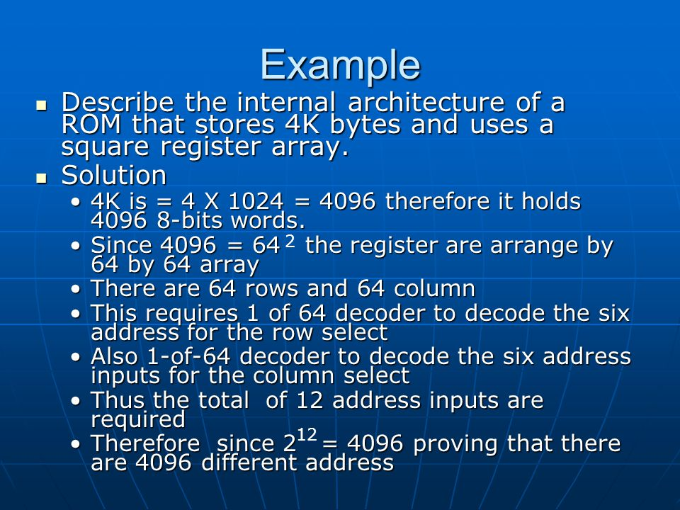 Example Describe the internal architecture of a ROM that stores 4K bytes and uses a square register array.