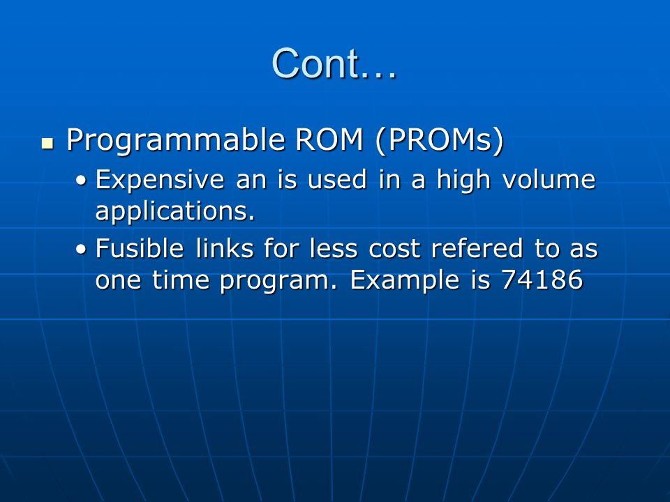 Cont… Programmable ROM (PROMs)