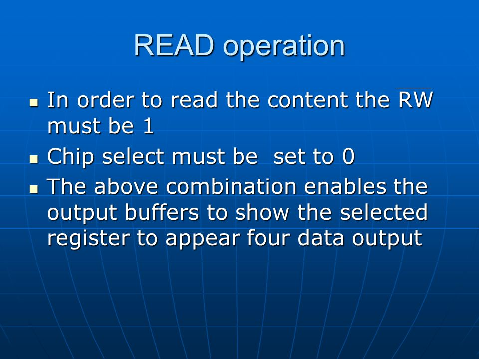 READ operation In order to read the content the RW must be 1