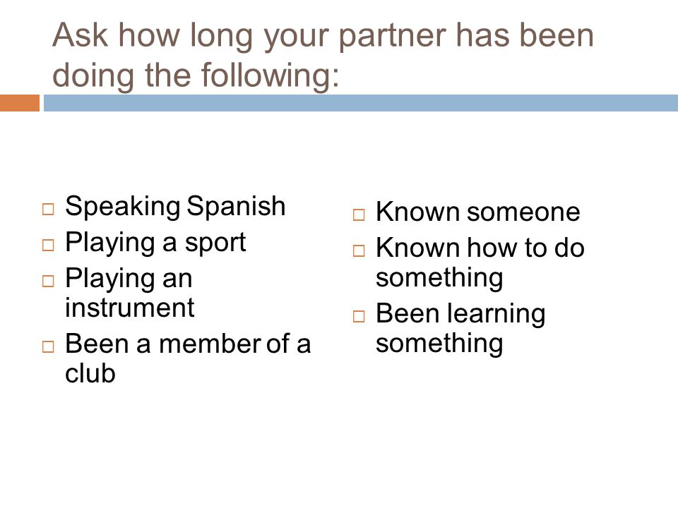 Ask how long your partner has been doing the following: