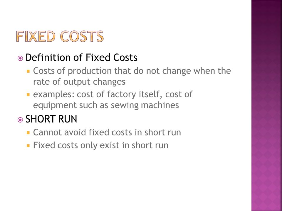 Fixed Costs Definition of Fixed Costs SHORT RUN