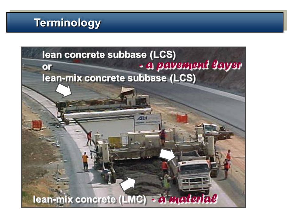 - a pavement layer - a material Terminology