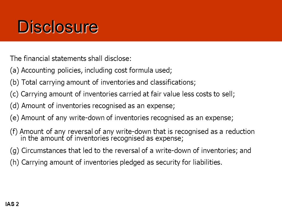 Disclosure The financial statements shall disclose: