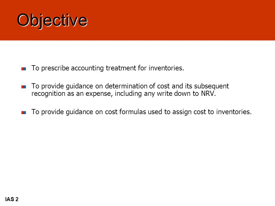 Objective To prescribe accounting treatment for inventories.