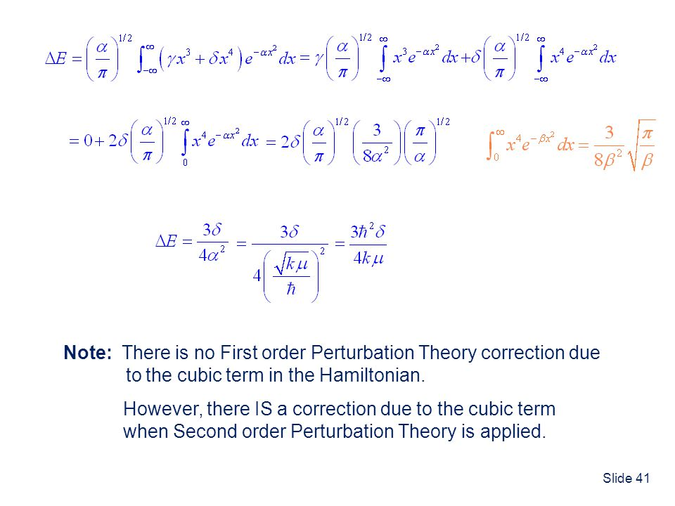 Note: There is no First order Perturbation Theory correction due