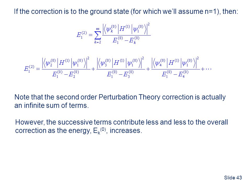 If the correction is to the ground state (for which we'll assume n=1), then: