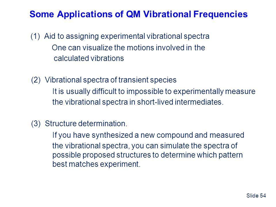 Some Applications of QM Vibrational Frequencies