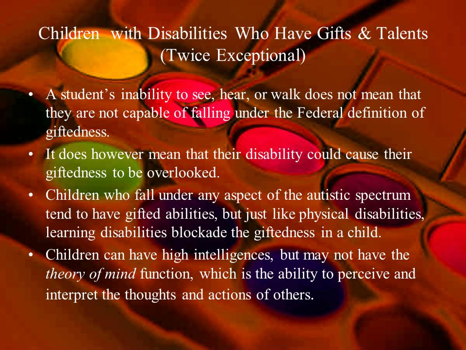 Children with Disabilities Who Have Gifts & Talents (Twice Exceptional)
