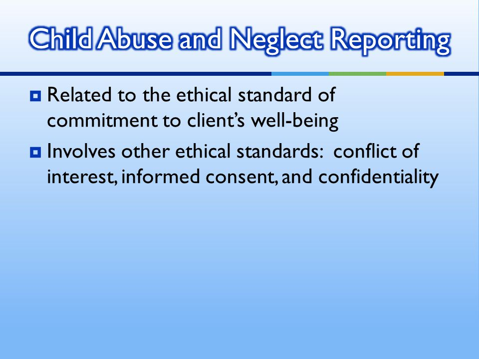 Child Abuse and Neglect Reporting