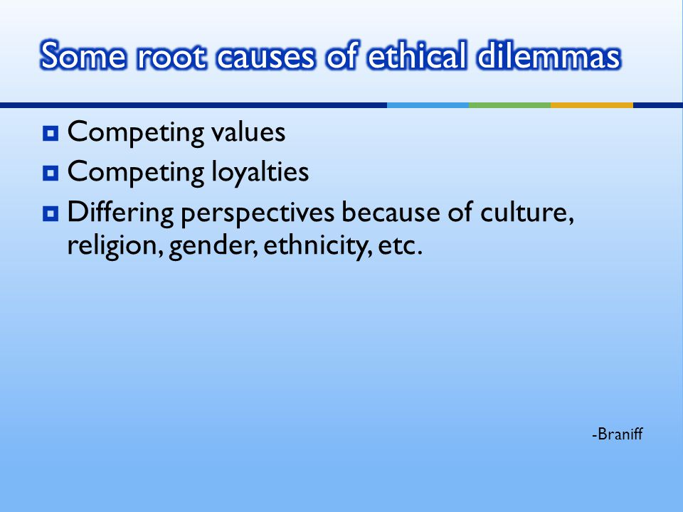 Some root causes of ethical dilemmas