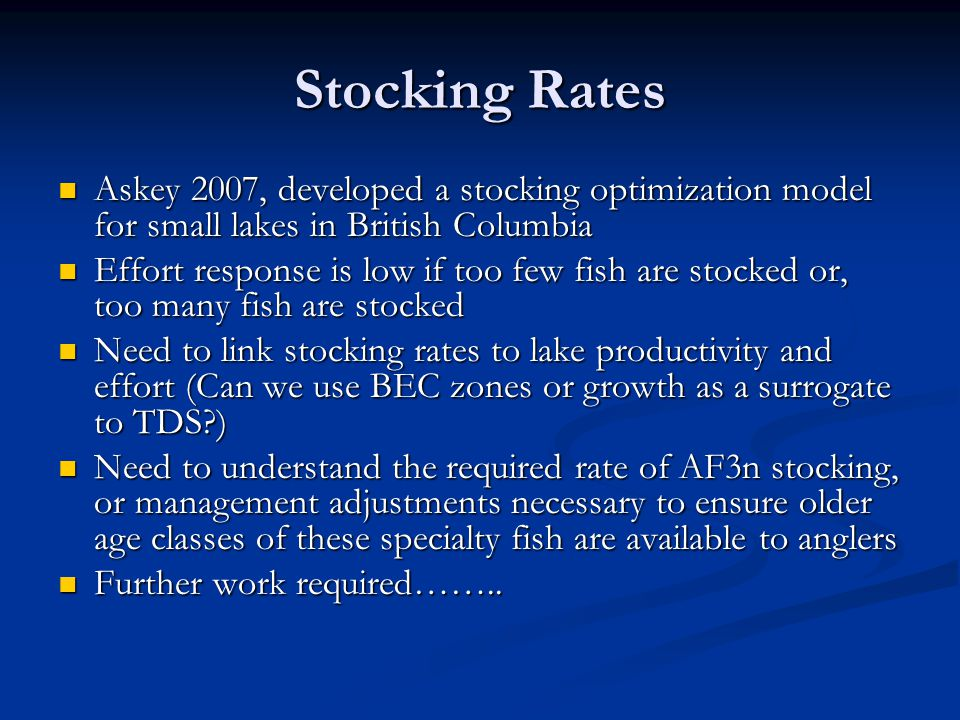 Stocking Rates Askey 2007, developed a stocking optimization model for small lakes in British Columbia.