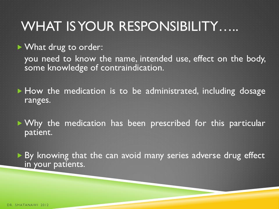 What is your responsibility…..