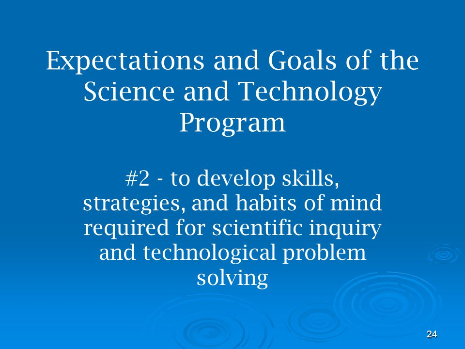 Expectations and Goals of the Science and Technology Program
