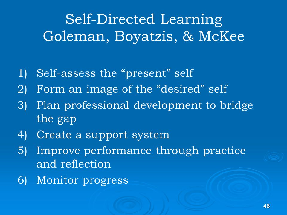 Self-Directed Learning Goleman, Boyatzis, & McKee