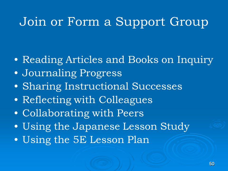 Join or Form a Support Group