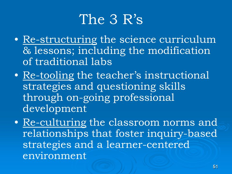 The 3 R's Re-structuring the science curriculum & lessons; including the modification of traditional labs.