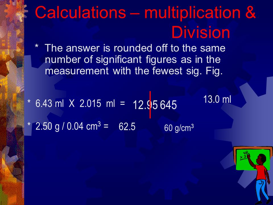 Calculations – multiplication & Division