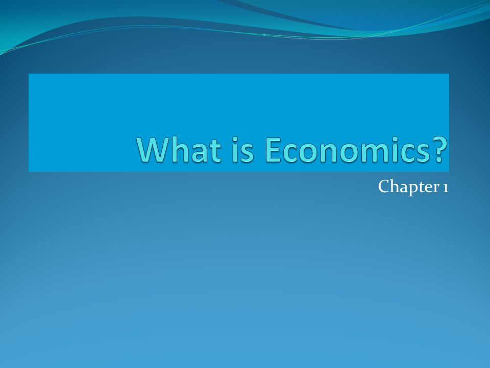 What is Economics Chapter 1