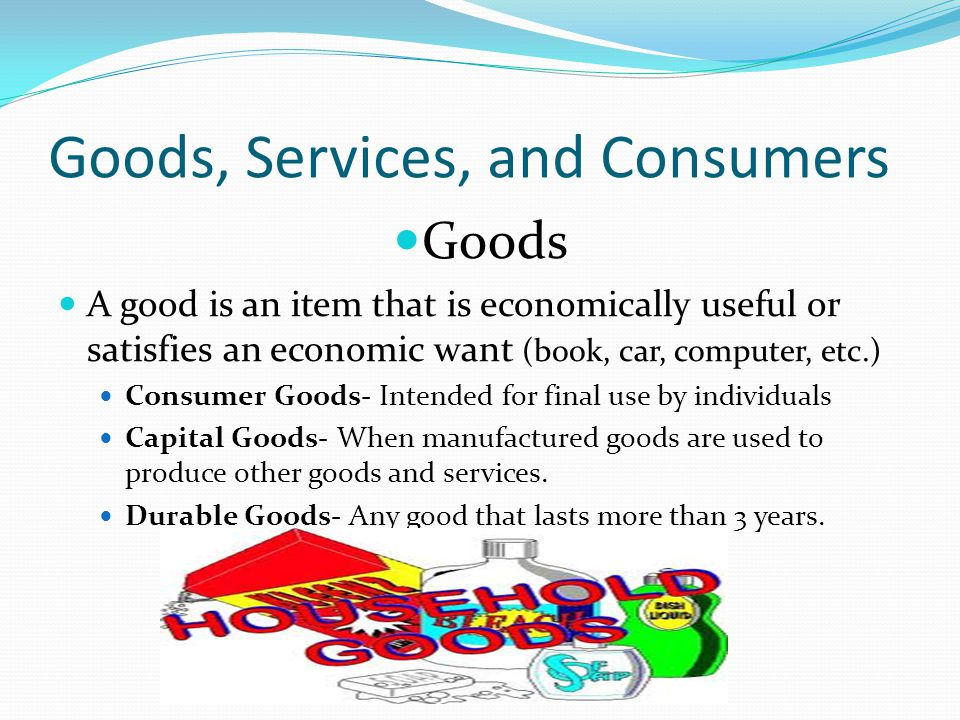 Goods, Services, and Consumers