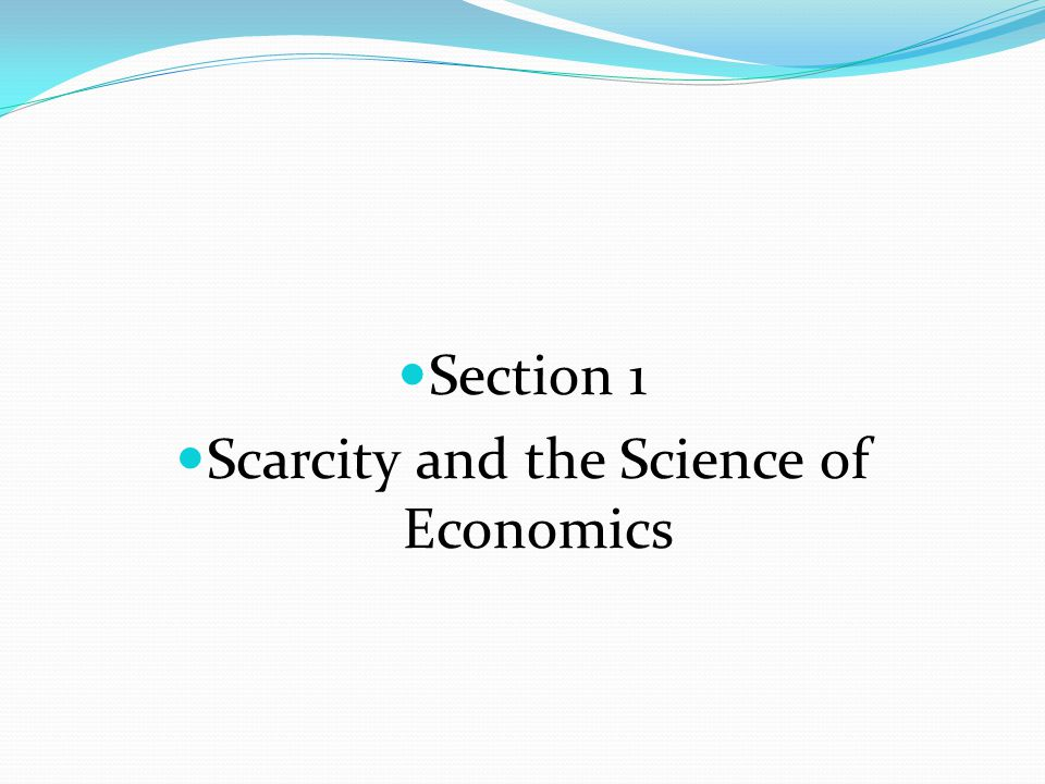 Scarcity and the Science of Economics