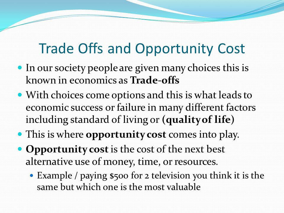 Trade Offs and Opportunity Cost