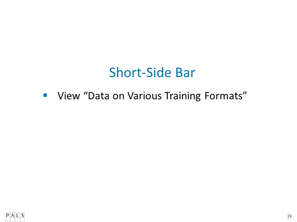 Short-Side Bar View Data on Various Training Formats