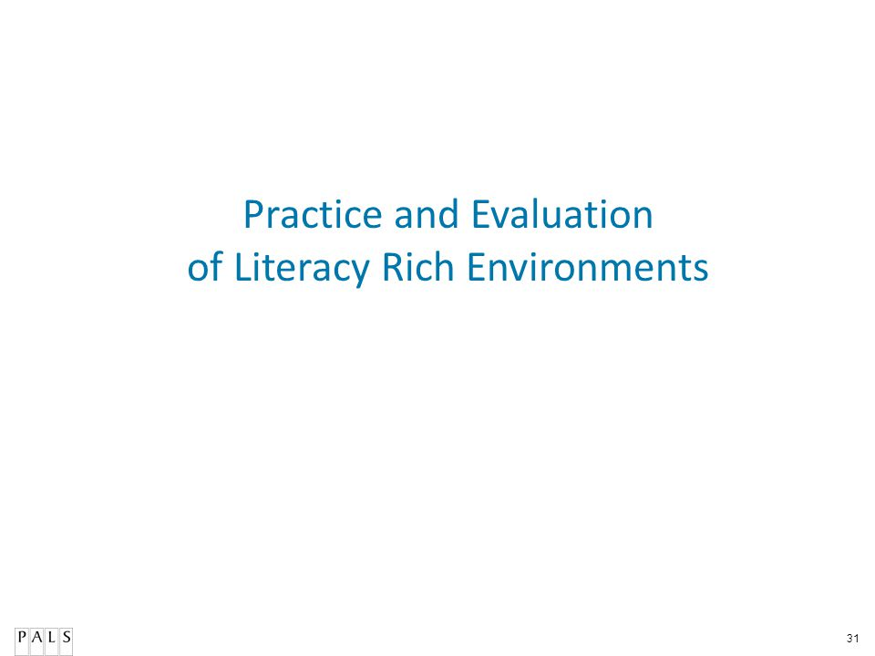 Practice and Evaluation of Literacy Rich Environments