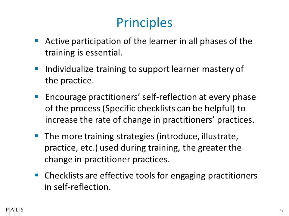 Principles Active participation of the learner in all phases of the training is essential.