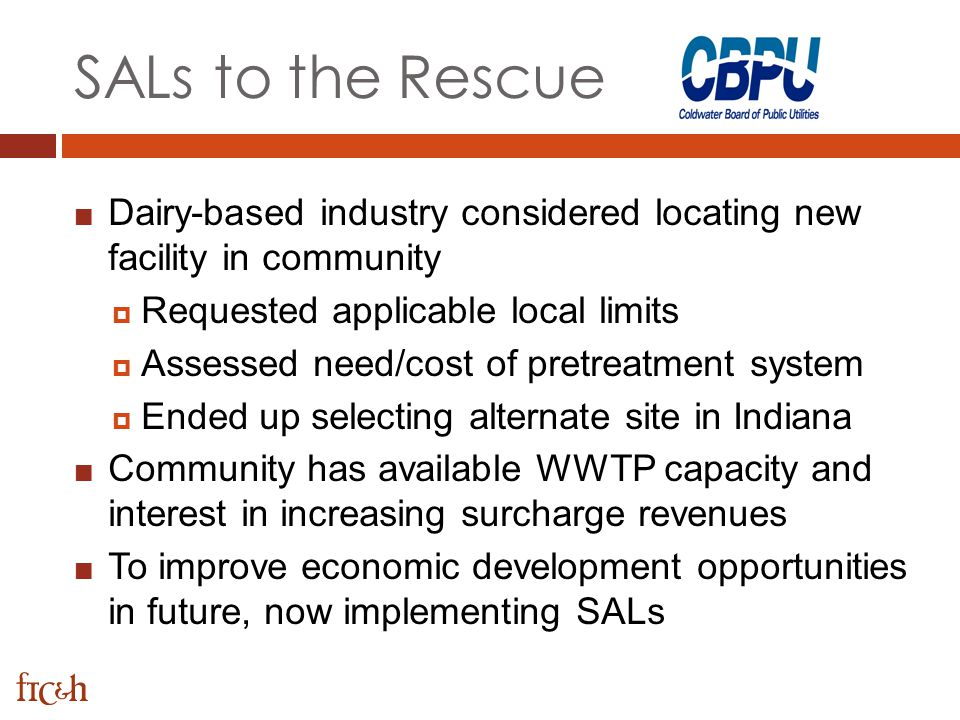 SALs to the Rescue Dairy-based industry considered locating new facility in community. Requested applicable local limits.