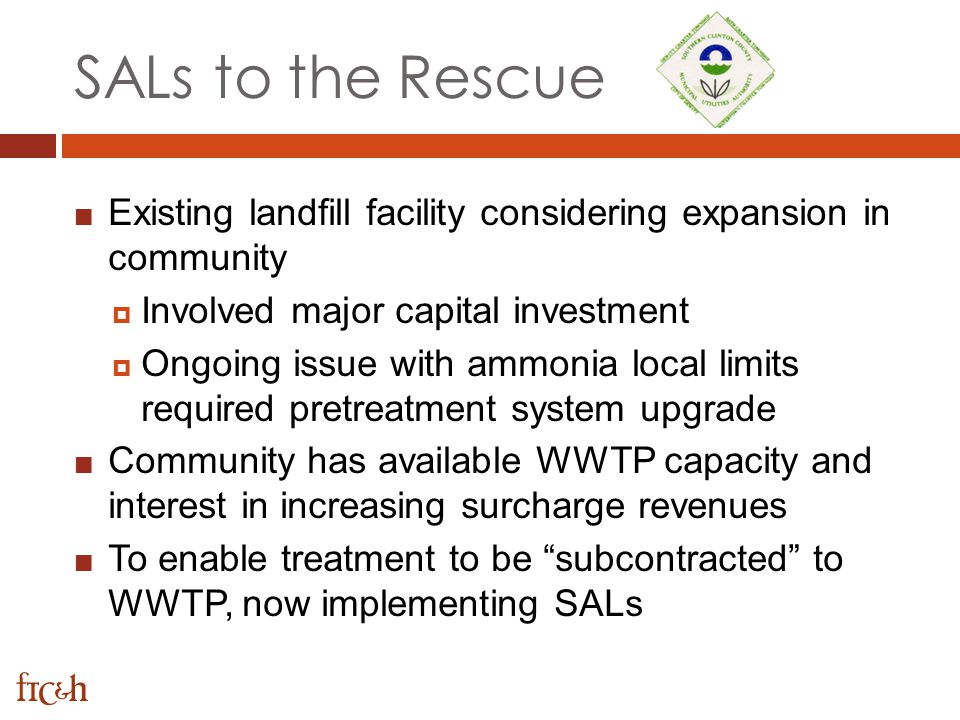 SALs to the Rescue Existing landfill facility considering expansion in community. Involved major capital investment.