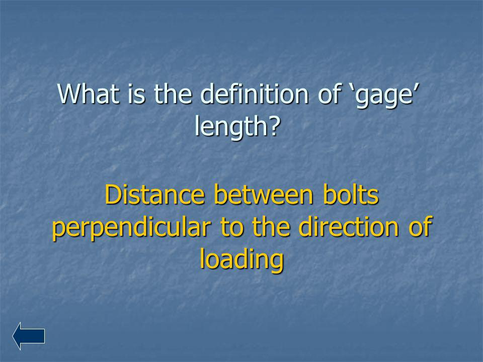 What is the definition of 'gage' length