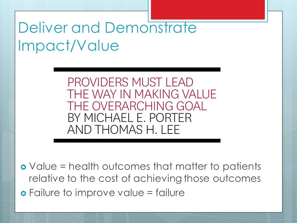 Deliver and Demonstrate Impact/Value