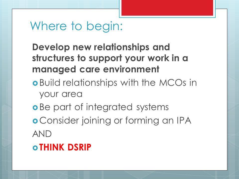 Where to begin: Develop new relationships and structures to support your work in a managed care environment.