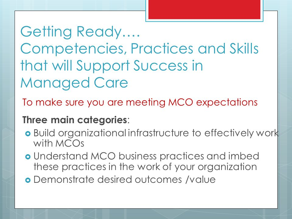 Getting Ready…. Competencies, Practices and Skills that will Support Success in Managed Care
