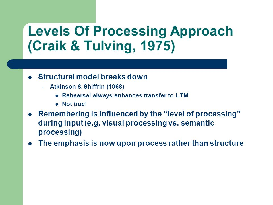 Levels Of Processing Approach (Craik & Tulving, 1975)
