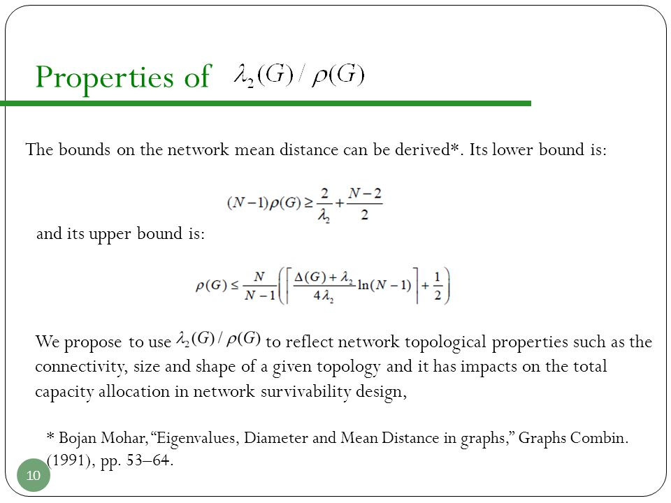 Properties of The bounds on the network mean distance can be derived*. Its lower bound is: and its upper bound is: