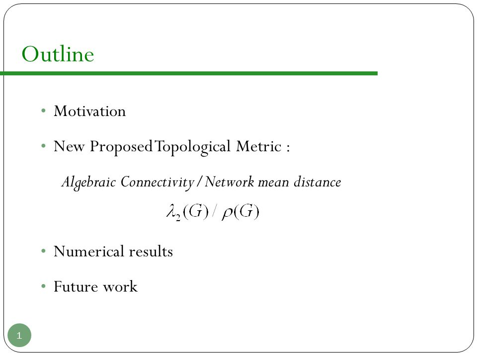 Outline Motivation New Proposed Topological Metric :