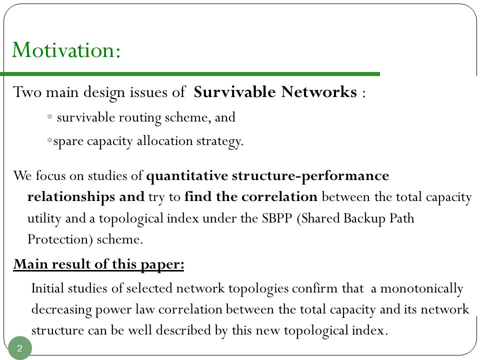Motivation: Two main design issues of Survivable Networks :
