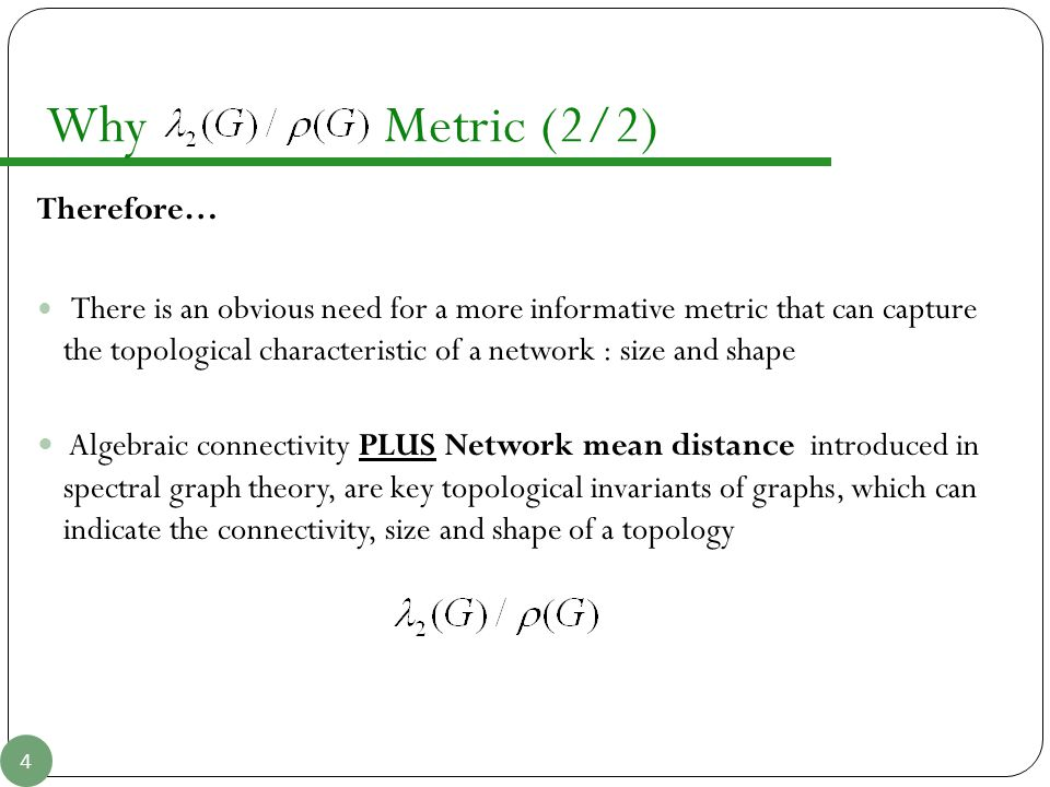 Why Metric (2/2) Therefore…