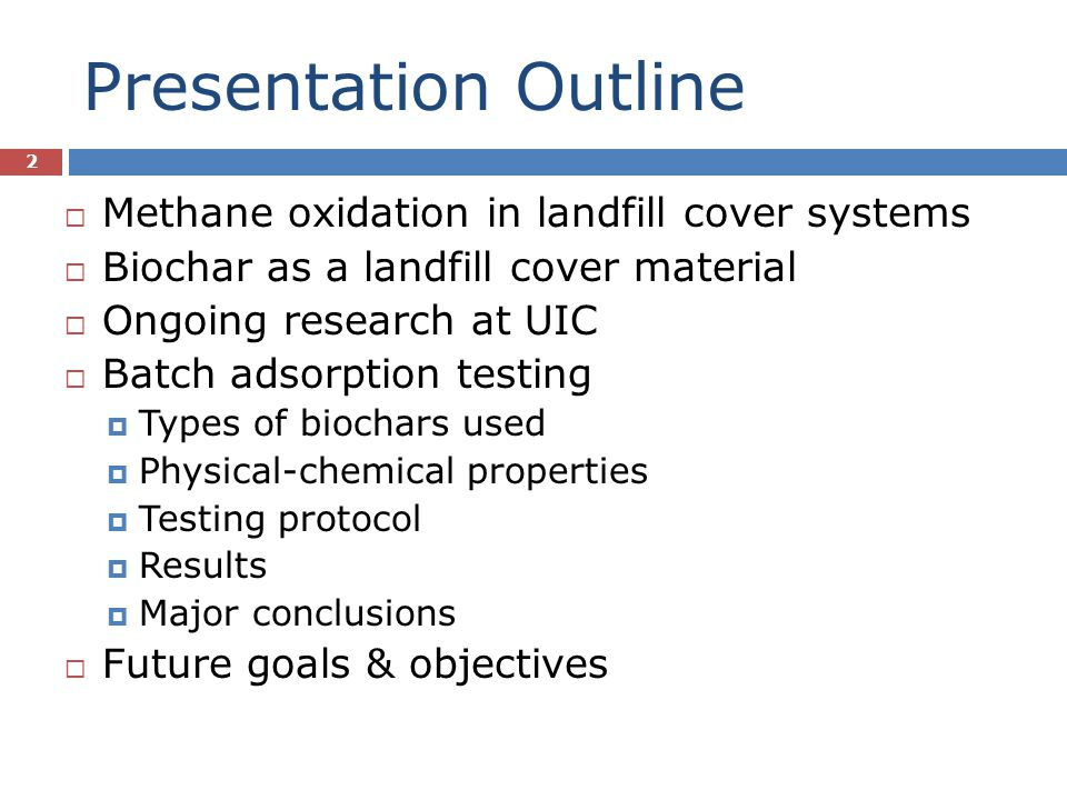 Presentation Outline Methane oxidation in landfill cover systems