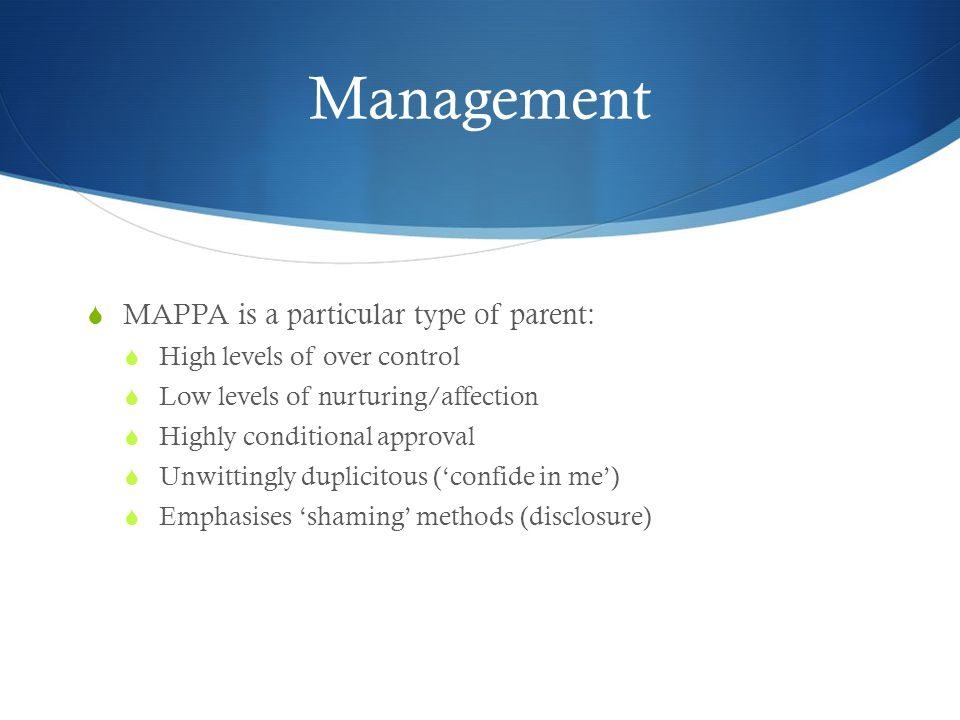 Management MAPPA is a particular type of parent: