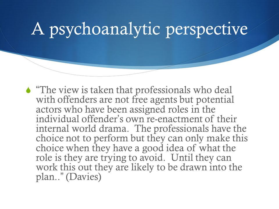 A psychoanalytic perspective