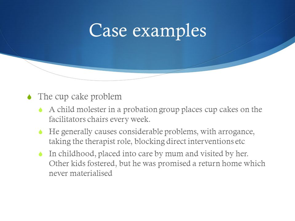 Case examples The cup cake problem