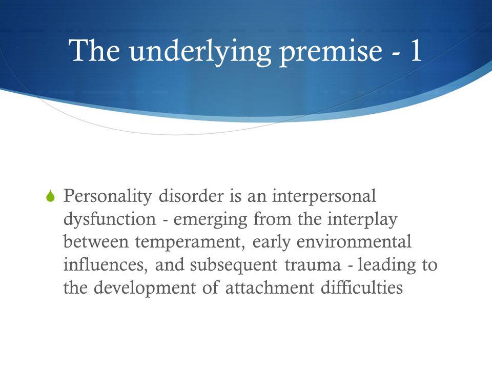 The underlying premise - 1