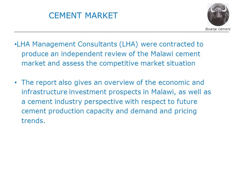 CEMENT MARKET LHA Management Consultants (LHA) were contracted to