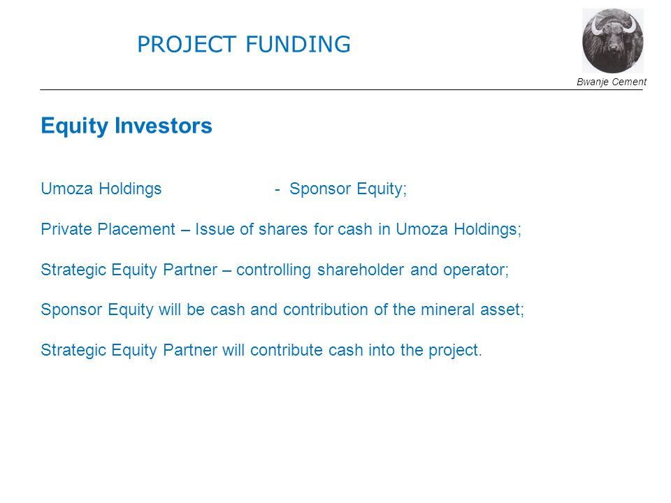 PROJECT FUNDING Equity Investors Umoza Holdings - Sponsor Equity;