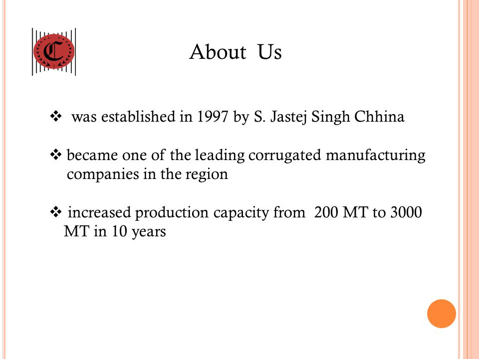 About Us was established in 1997 by S. Jastej Singh Chhina