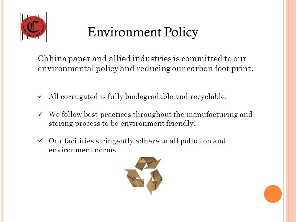 Environment Policy Chhina paper and allied industries is committed to our environmental policy and reducing our carbon foot print.