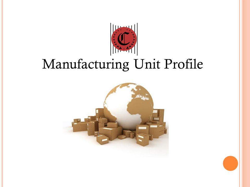 Manufacturing Unit Profile