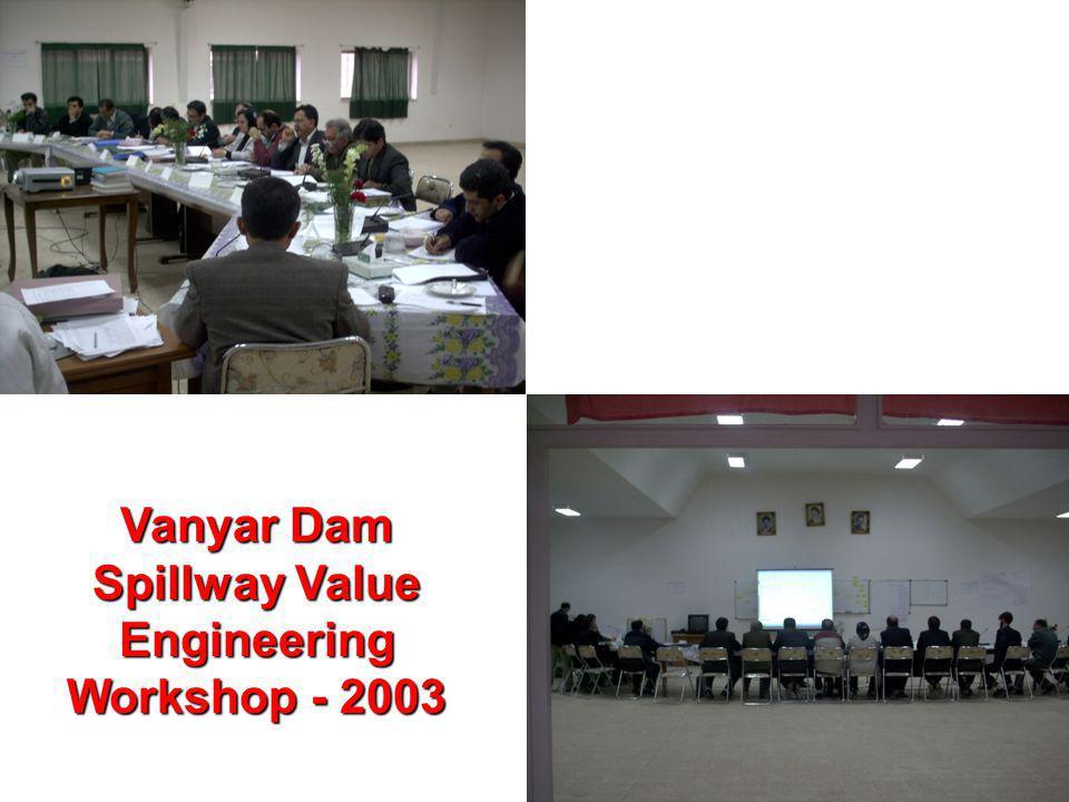 Vanyar Dam Spillway Value Engineering Workshop - 2003
